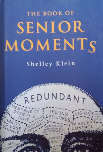 The Boon Of Senior Moments by Shelley Klien