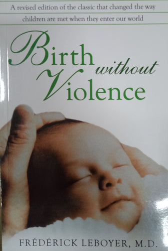 Birth Without Violence by Frederick Leboyer