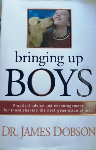 bringing up BOYS by Dr.James Dobson