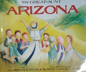 My Great Aunt Arizona by Gloria Houston