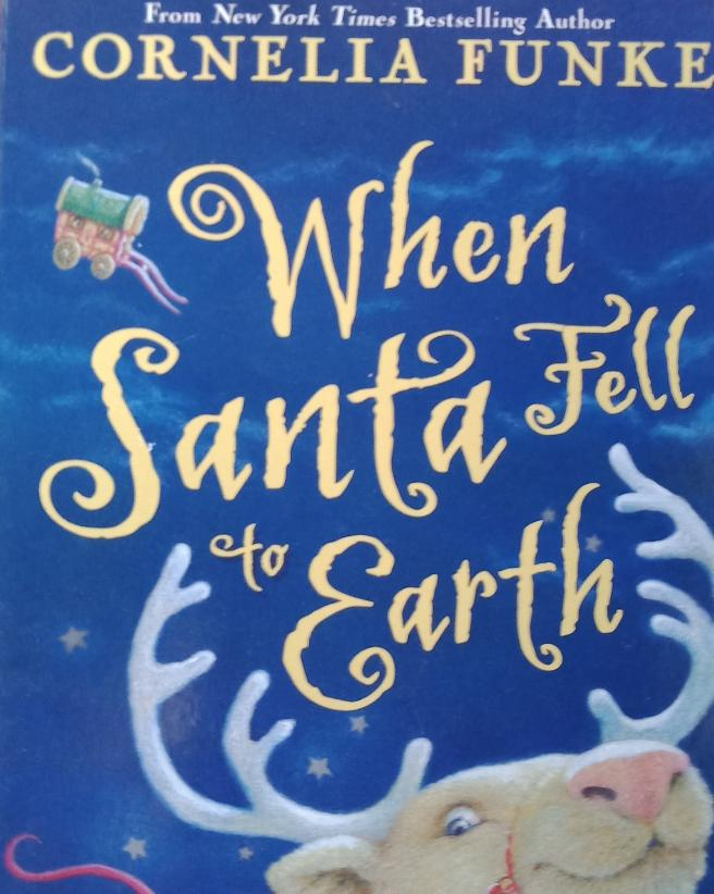 When Santa Fell To Earth by Corbelia Funke