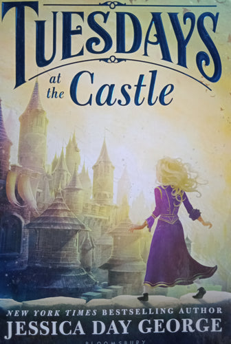 Tuesday At The Castle by Jessica Day George