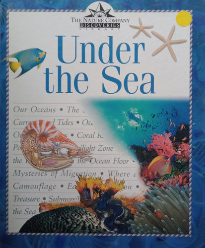 The Nature Company Discoveries Library : Under The Sea