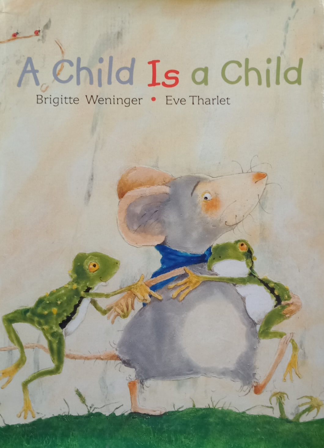 A Child Is A Child by Brigitte Weninger