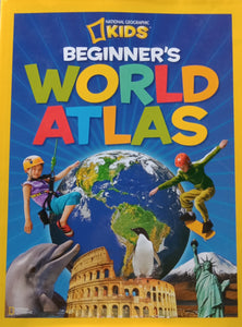 National Geographic Kids : Beginner's World Atlas