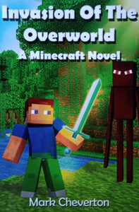 Invasion Of The Overworld : A Minecraft Novek by Mark Cheverton