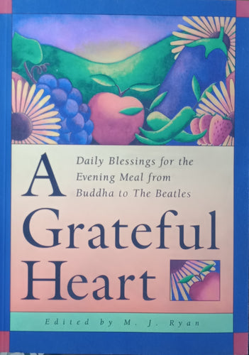 A Grateful Heart By M.J. Ryan