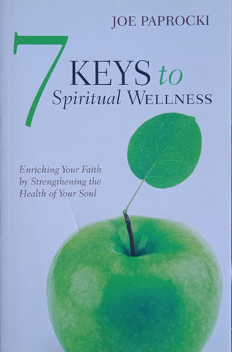 7 Keys To Spiritual Wellness By Joe Paprocki