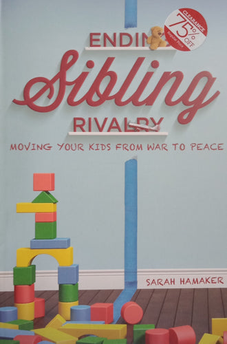 Ending Sibling Rivalry by Sarah Hamaker