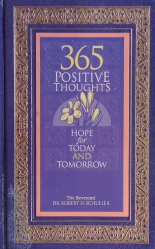 365 positive Thoughts By Dr. Robert H. Schuller