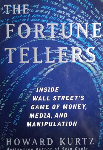 The Fortune Tellers by Howard Kurtz