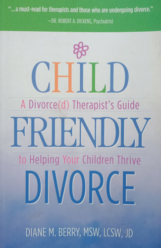Child Friendly Divorce by Diane Berry