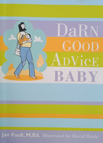 Darn Good Advice Baby by Jan Faull