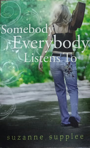 Somebody Everybody Listen To by Suzanne Supplee