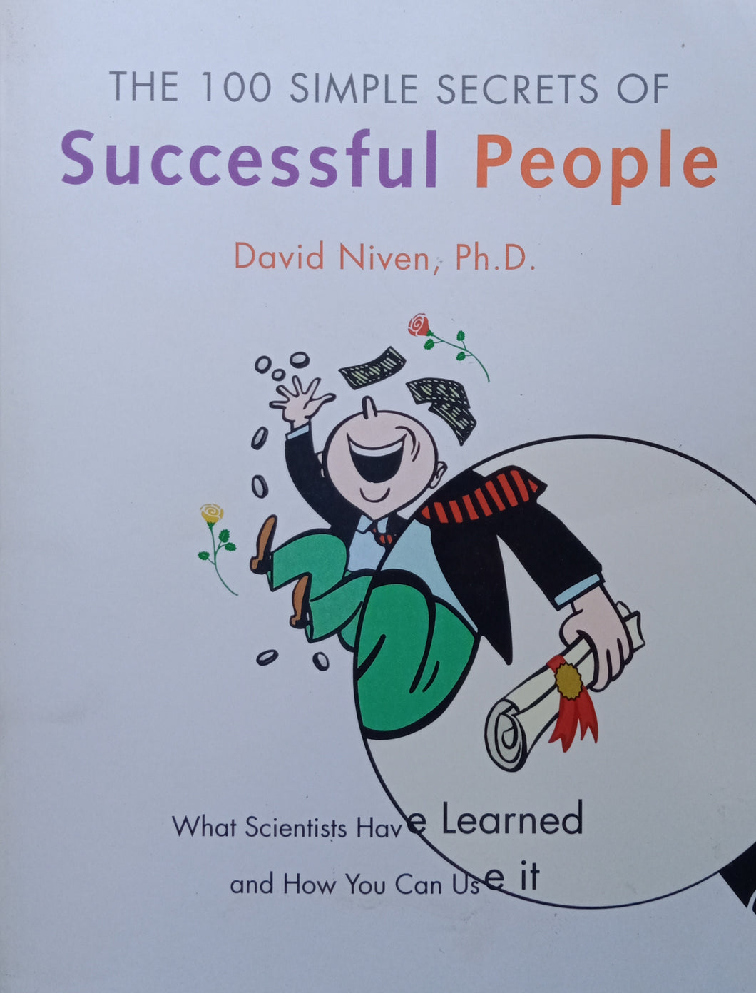 The 100 Simple Secrets Of Succeful People by David Niven