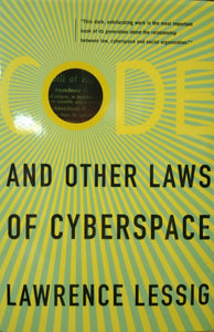 Code And Other Laws of Cyberscape by Lawrence Lessig