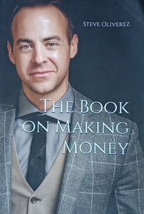 The Book Of Making Money by Steve Oliverez