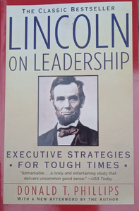 Lincoln on Leadership by Donald Phillip