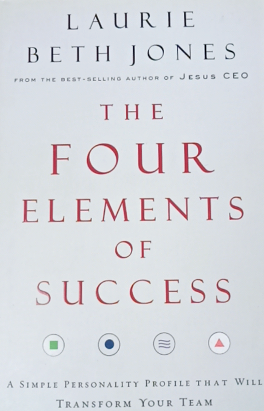 The Gour Elemnts Of Success by Laurie Beth Jones
