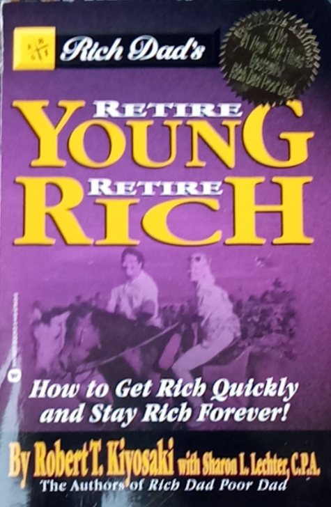 Retire Young Retire Rich by Robert Kiyosaki