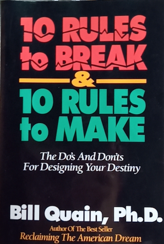 10 Rule To Break and 10 Rules To Make by Bill Quain