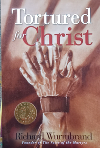 Tortures for Christ by Richard Wurmbrand