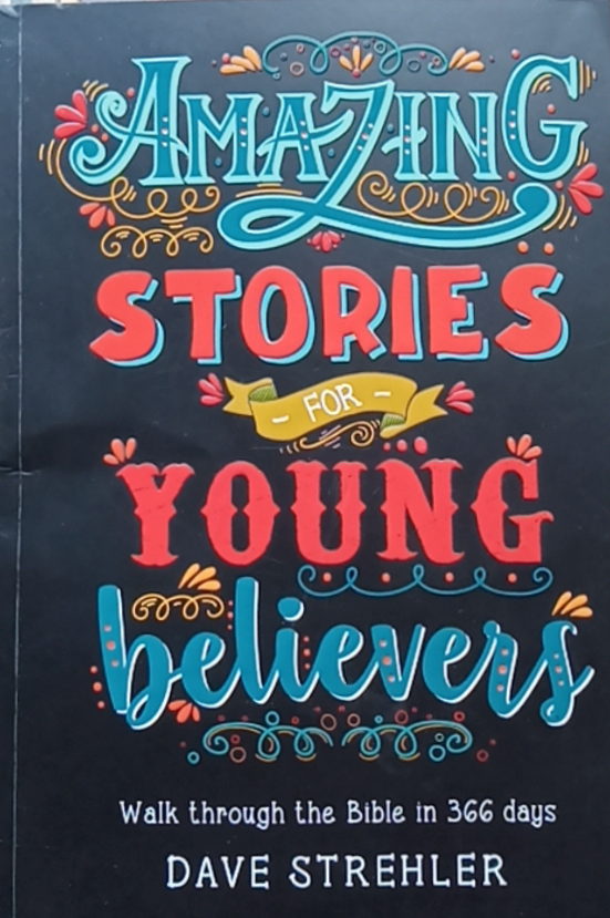 Amazing Stories for Young Believer by Dave Strehler