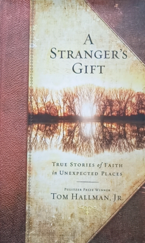 A Strangers Gift by Tom Hallman