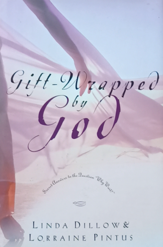 Gift Wrapped By God By Linda Dillow