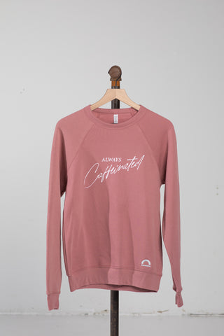 """Always Caffeinated"" Vintage Sweatshirt"