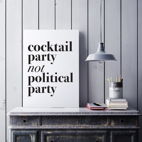 cocktail party not political party print