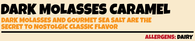 DARK MOLASSES CARAMEL WITH SEA SALT