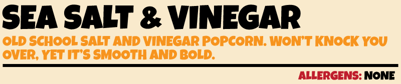 SEA SALT AND VINEGAR POPCORN