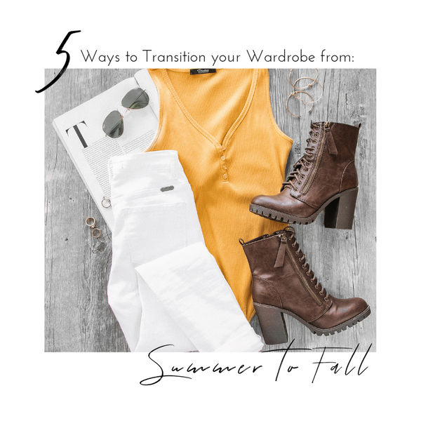 5 Ways to Transition Your Wardrobe from Summer to Fall | Priceless