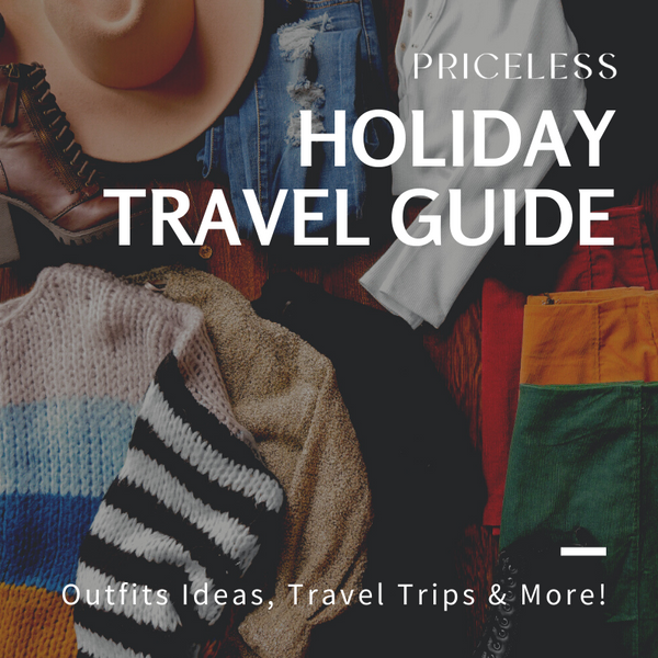 Holiday Travel Guide: Outfits Ideas, Travel Trips & More! | Priceless