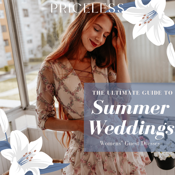 Your Guide to Summer Weddings | Guest Dresses for Women | Priceless