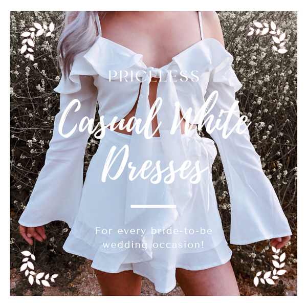 Casual White Dresses for a Bride to Be | White Dresses | Priceless