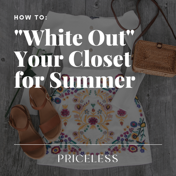 How To: White Out Your Closet | White Summer Outfits | Priceless