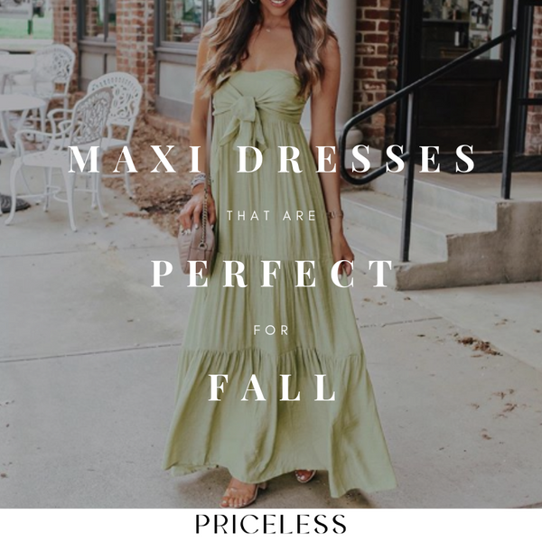 6 Maxi Dresses You Need for Fall | Priceless
