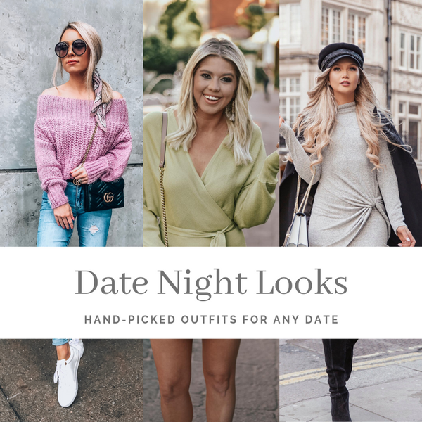 Date Night Looks: The perfect outfit for any date!