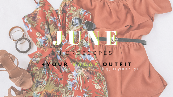 Your Vacay Outfit According to Your June Horoscope | Priceless