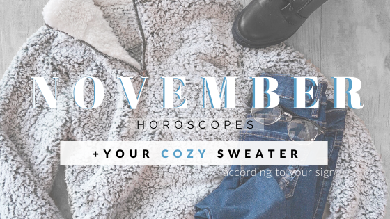 Which Cozy Sweater Matches Your Sign?! | November Horoscope | Priceless