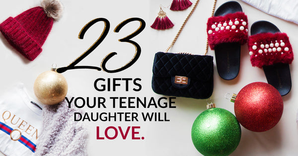 23 Gifts Your Teenage Daughter Will Love