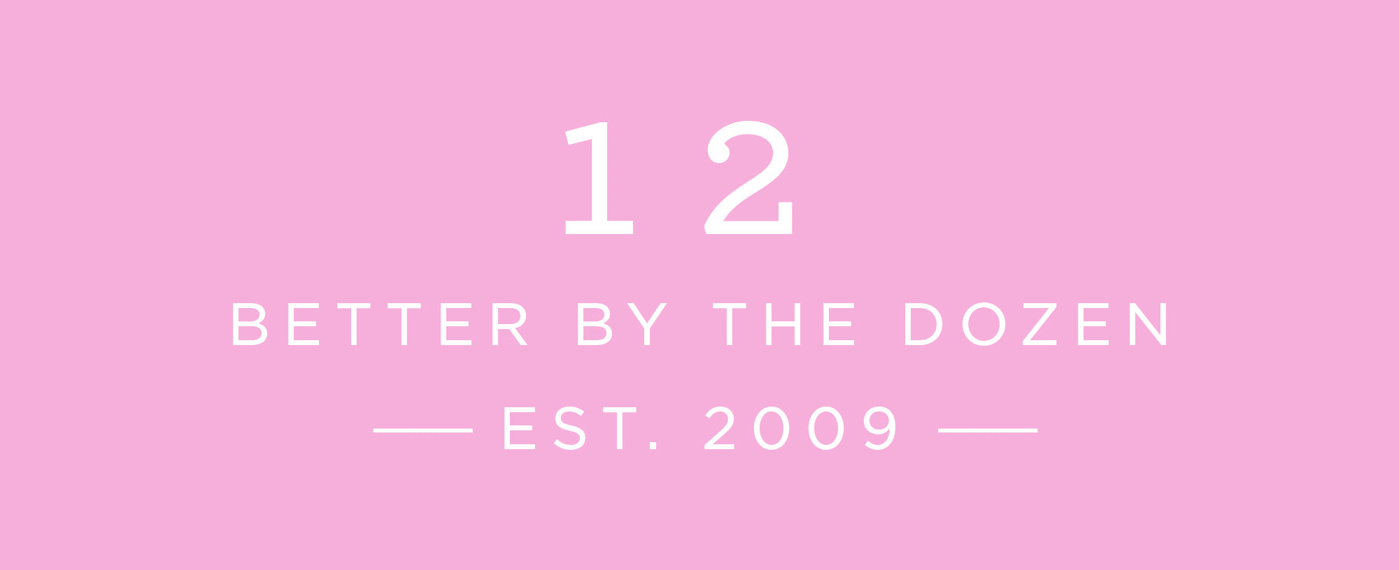 Celebrating 12 Years of FP   Better by the Dozen