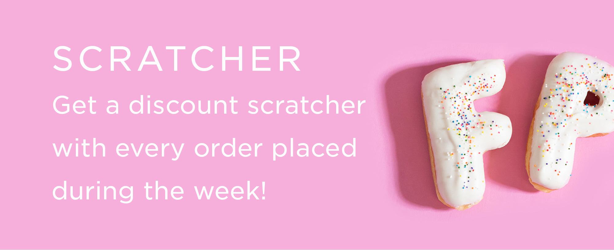Scratchers with every order!