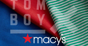 TomboyX is at Macy's