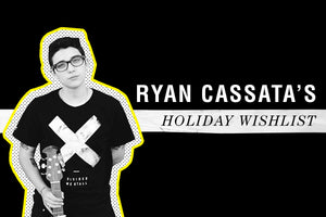 Ryan Cassata's Holiday Wishlist