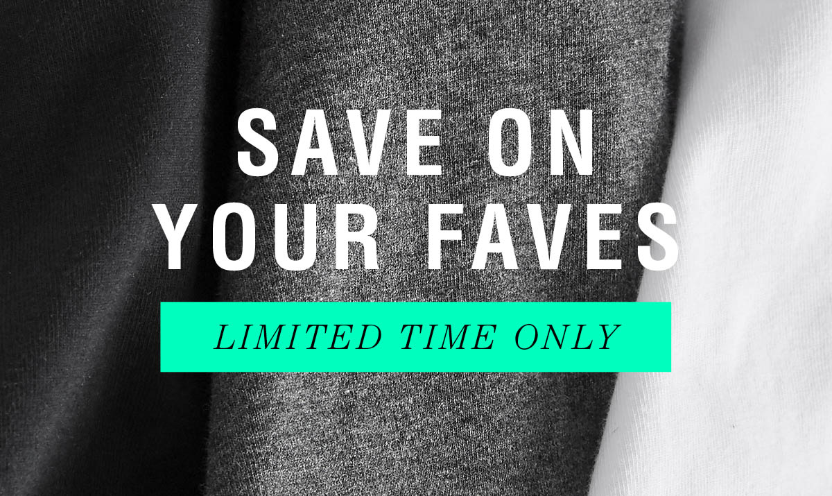 Save on your faves - limited time only