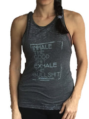 INHALE the Good Shit EXHALE the BullShit Burnout Print Muscle Tank, Reverence Apparel