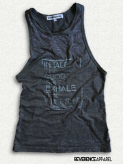 INHALE the Good Shit EXHALE the BullShit Burnout Print FINAL SALE Reverence Apparel